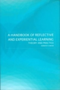 Handbook of Reflective and Experiential Learning