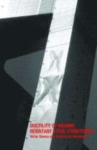 Ductility of Seismic-Resistant Steel Structures (inbunden)