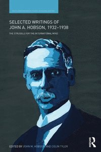 Selected Writings of John A. Hobson 1932-1938 (h�ftad)