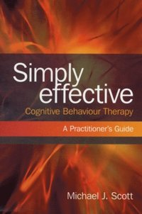 Simply Effective Cognitive Behaviour Therapy (h�ftad)