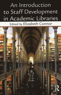 Introduction To Staff Development In Academic Libraries (h�ftad)