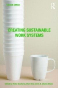 Creating Sustainable Work Systems (2nd edn)