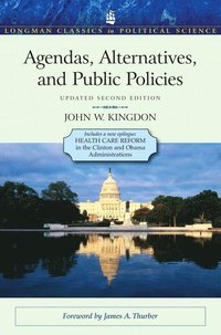 Agendas, Alternatives, and Public Policies, Update Edition, with an Epilogue on Health Care (h�ftad)