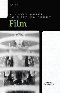 Short Guide to Writing about Film (h�ftad)