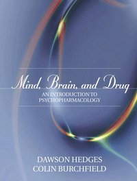 Mind, Brain, and Drug (h�ftad)
