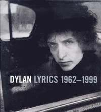 Bob Dylan Lyrics, 1962-96 (h�ftad)