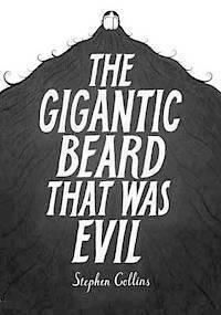 The Gigantic Beard That Was Evil (inbunden)