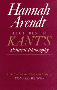 Lectures on Kant's Political Philosophy (h�ftad)