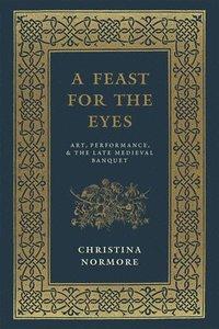 A Feast for the Eyes (inbunden)