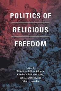 Politics of Religious Freedom (h�ftad)