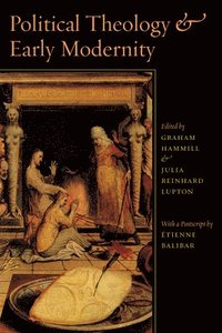 Political Theology and Early Modernity (h�ftad)