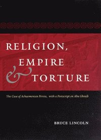 Religion, Empire and Torture (inbunden)