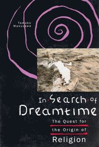 In Search of Dreamtime (h�ftad)