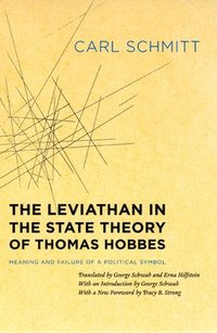 The Leviathan in the State Theory of Thomas Hobbes (h�ftad)