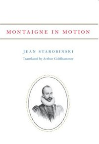 Montaigne in Motion (inbunden)