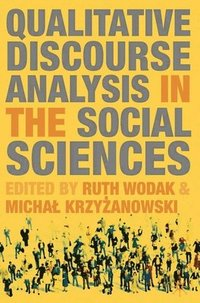 Qualitative Discourse Analysis in the Social Sciences (h�ftad)