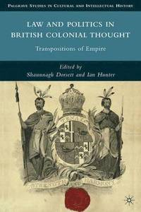Law and Politics in British Colonial Thought (inbunden)