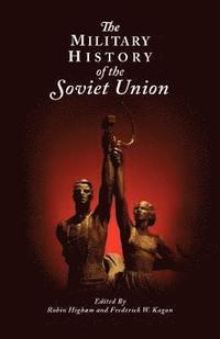 The Military History of the Soviet Union (inbunden)