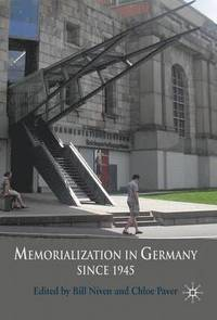Memorialization in Germany Since 1945 (inbunden)