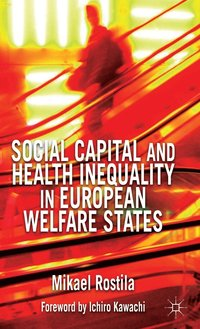 Social Capital and Health Inequality in European Welfare States (h�ftad)