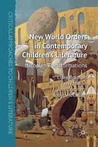 New World Orders in Contemporary Children's Literature (inbunden)