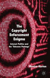 The Copyright Enforcement Enigma (inbunden)