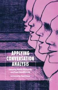 Applying Conversation Analysis (inbunden)