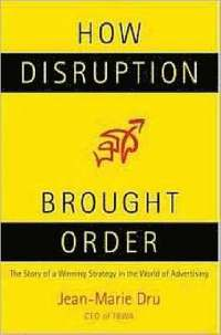 How Disruption Brought Order (inbunden)
