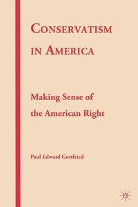 Conservatism in America (inbunden)