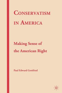 Conservatism in America: Making Sense of the American Right (inbunden)