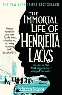 Immortal Life of Henrietta Lacks (inbunden)