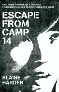 Escape from Camp 14 (h�ftad)