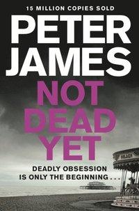 Not Dead Yet (e-bok)