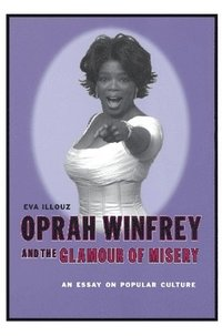 Oprah Winfrey and the Glamour of Misery (h�ftad)