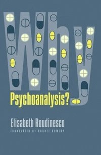 Why Psychoanalysis? (h�ftad)