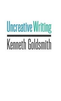 Uncreative Writing (h�ftad)