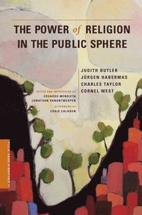 The Power of Religion in the Public Sphere (inbunden)