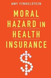 Moral Hazard in Health Insurance (inbunden)