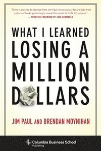 What I Learned Losing a Million Dollars (inbunden)