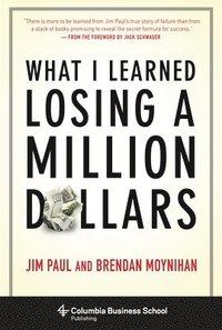 What I Learned Losing a Million Dollars (inbunden)