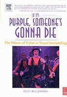 If It's Purple, Someone's Gonna Die: The Power Of Color In Visual Storytelling (h�ftad)