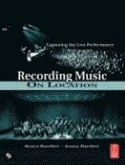 Recording Music on Location Book/CD Package 2nd Edition (h�ftad)