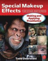 Special Makeup Effects for Stage and Screen: Making and Applying Prosthetics 2nd Edition