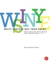White Space is Not Your Enemy: A Beginner's Guide to Communicating Visually Through Graphic, Web & Multimedia Design 2nd Edition (h�ftad)