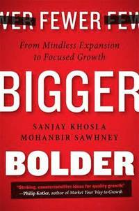 Fewer, Bigger, Bolder (inbunden)