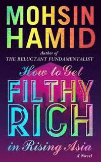How to Get Filthy Rich in Rising Asia (h�ftad)