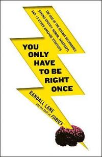 You Only Have to be Right Once (h�ftad)