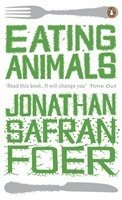 Eating Animals (h�ftad)