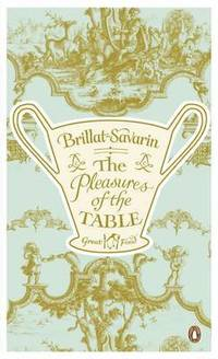 The Pleasures of the Table (inbunden)