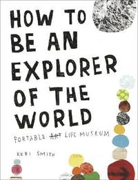 How to be an Explorer of the World (h�ftad)
